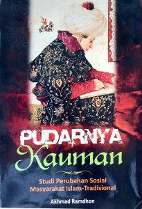 Book Cover: Pudarnya Kauman Studi Perubahan Sosial Masyarakat Islam-Tradisional