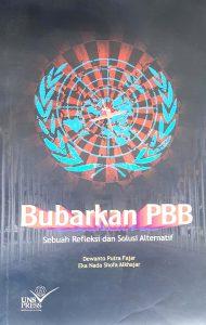 Book Cover: Bubarkan PBB Sebuah Refleksi dan Solusi Alternatif