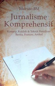 Book Cover: Jurnalisme Komprehensif Konsep, Kaidah & Teknik Penulisan Berita, Feature, Artikel